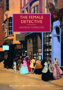 The Female Detective : The Original Lady Detective, 1864, Paperback Book