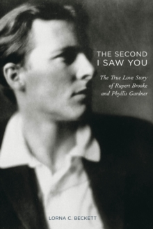 The Second I Saw You : The True Love Story of Rupert Brooke, Hardback Book