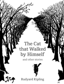 The Cat That Walked by Himself and Other Stories, Hardback Book