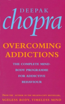 Overcoming Addictions : The Complete Mind-Body Programme for Addictive Behaviour, Paperback Book