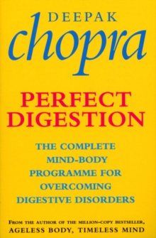 Perfect Digestion : The Complete Mind-Body Programme for Overcoming Digestive Disorders, Paperback / softback Book