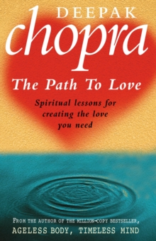 Path To Love : Spiritual Lessons for Creating the Love You Need, Paperback Book