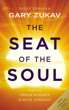 The Seat of the Soul : An Inspiring Vision of Humanity's Spiritual Destiny, Paperback / softback Book