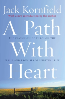 A Path with Heart : The Classic Guide Through the Perils and Promises of Spiritual Life, Paperback Book