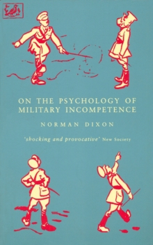On The Psychology Of Military Incompetence, Paperback / softback Book