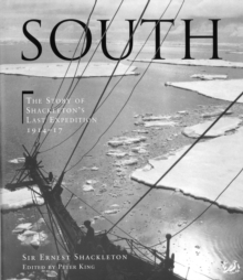 South : The story of Shackleton's last expedition 1914 - 1917, Paperback / softback Book