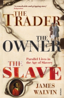 The Trader, The Owner, The Slave : Parallel Lives in the Age of Slavery, Paperback Book