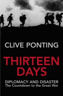 Thirteen Days : The Road to the First World War, Paperback Book