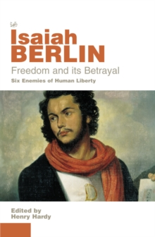 Freedom And Its Betrayal, Paperback / softback Book