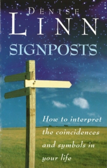 Signposts : The Universe is Whispering to You, Paperback / softback Book