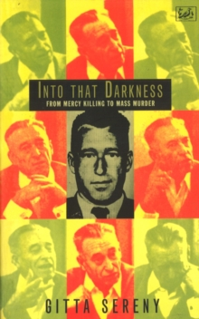 Into That Darkness : From Mercy Killing to Mass Murder, Paperback / softback Book