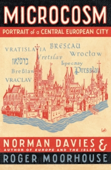 Microcosm : A Portrait of a Central European City, Paperback Book