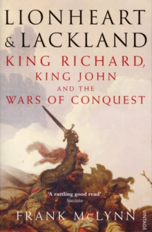Lionheart and Lackland : King Richard, King John and the Wars of Conquest, Paperback Book