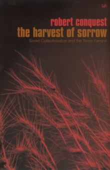 The Harvest of Sorrow : Soviet Collectivisation and the Terror-Famine, Paperback Book