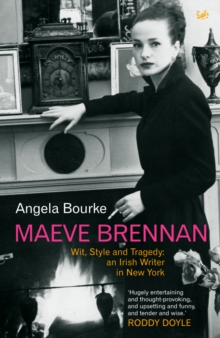 Maeve Brennan : Wit, Style and Tragedy: An Irish Writer in New York, Paperback / softback Book