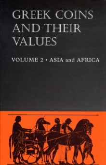 Greek Coins and Their Values Volume 2 : Asia and Africa, Hardback Book