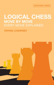 Logical Chess : Move By Move : Every Move Explained, Paperback Book