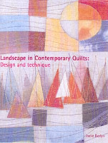 Landscape in Contemporary Quilts : Design and Technique, Hardback Book