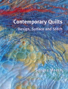 Contemporary Quilts : Design, Surface and Stitch, Paperback Book