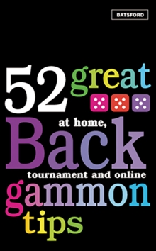 52 Great Backgammon Tips : At Home, Tournament and Online, Paperback Book