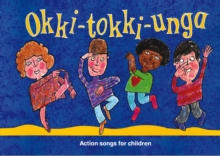 Okki-Tokki-Unga : Action Songs for Children, Paperback / softback Book