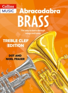 Abracadabra Brass: Treble Clef Edition (Pupil book) : The Way to Learn Through Songs and Tunes, Paperback Book