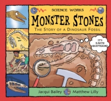 Monster Stones : The Story of a Dinosaur Fossil, Paperback / softback Book