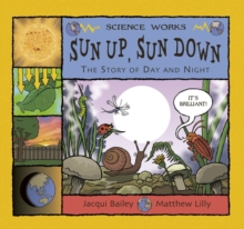 Sun Up, Sun Down : The Story of Day and Night, Paperback Book
