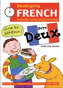 Developing French : Photocopiable Language Activities for the Beginner Livre deux, Paperback Book