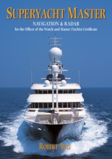 Superyacht Master : Navigation and Radar for the Master (Yachts) Certificate, Paperback Book