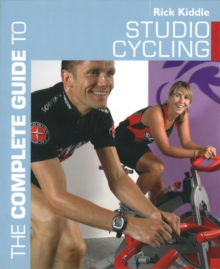 The Complete Guide to Studio Cycling, Paperback Book