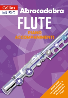 Abracadabra Flute Piano Accompaniments : The Way to Learn Through Songs and Tunes, Paperback / softback Book