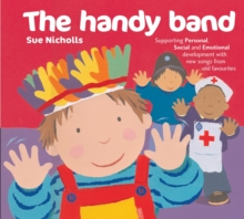 The Handy Band : Supporting Personal, Social and Emotional Development with New Songs from Old Favourites, Paperback Book