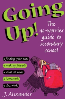 Going Up! : The No-worries Guide to Secondary School, Paperback / softback Book
