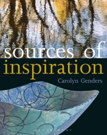 Sources of Inspiration : For Ceramics and the Applied Arts, Paperback / softback Book