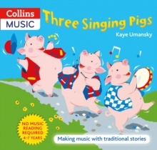 Three Singing Pigs : Making Music with Traditional Stories, Paperback Book