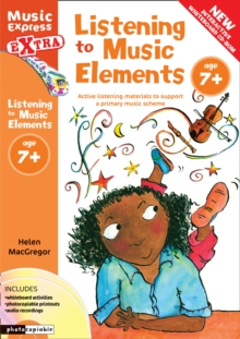 Listening to Music Elements Age 7+ : Active Listening Materials to Support a Primary Music Scheme, Mixed media product Book