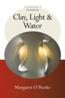 Clay, Light and Water, Paperback Book