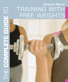 The Complete Guide to Training with Free Weights, Paperback Book