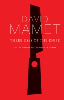 Three Uses of the Knife : On the Nature and Purpose of Drama, Paperback / softback Book