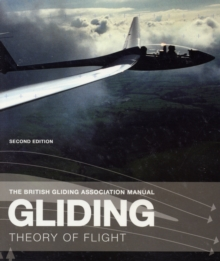 Gliding : The Theory of Flight, Paperback Book