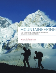 Mountaineering : The Essential Skills for Mountain Walkers and Climbers, Hardback Book