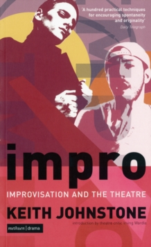 Impro : Improvisation and the Theatre, Paperback Book
