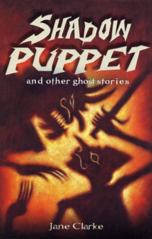 Shadow Puppet and Other Ghost Stories, Paperback / softback Book