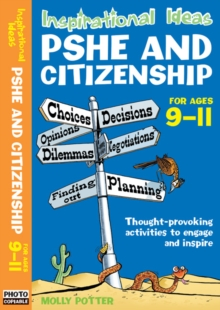Inspirational Ideas : PSHE and Citizenship 9-11, Paperback Book