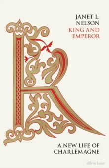 King and Emperor : A New Life of Charlemagne, Hardback Book