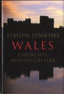 Wales : Churches, Houses, Castles, Hardback Book