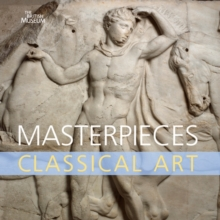 Masterpieces of Classical Art, Hardback Book