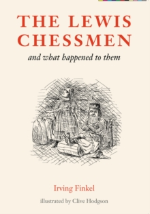 The Lewis Chessmen : and what happened to them, Paperback / softback Book