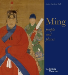 Ming: Art, People and Places, Paperback Book